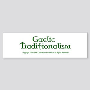 Gaelic Traditionalism Bumper Sticker