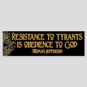 Resistance to Tyrants Sticker (Bumper)