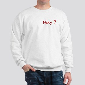 """May 7"" printed on a Sweatshirt"