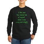 I like you! Long Sleeve Dark T-Shirt