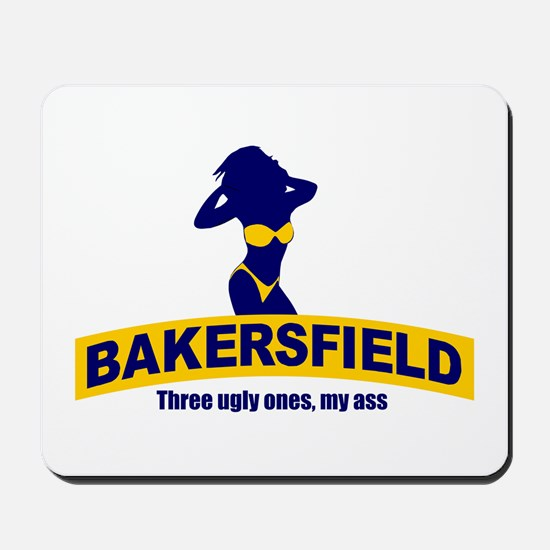Bakersfield: Three Ugly Ones? Mousepad