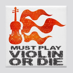 Must Play Violin or Die Tile Coaster
