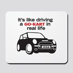 R56 - Like Driving a Go-Cart Mousepad