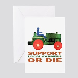 Support Local Farmers or Die Greeting Card
