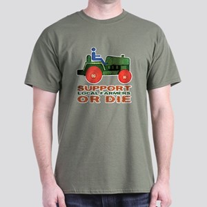 Support Local Farmers or Die Dark T-Shirt