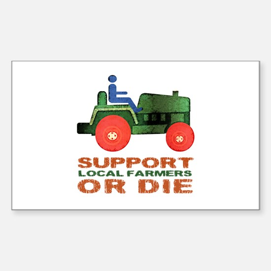 Support Local Farmers or Die Sticker (Rectangle)