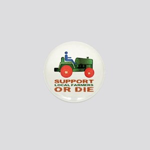 Support Local Farmers or Die Mini Button