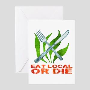 Eat Local or Die Greeting Card