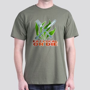 Eat Local or Die Dark T-Shirt