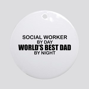 World's Best Dad - Social Worker Ornament (Round)
