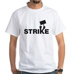 Strike w/sign White T-Shirt
