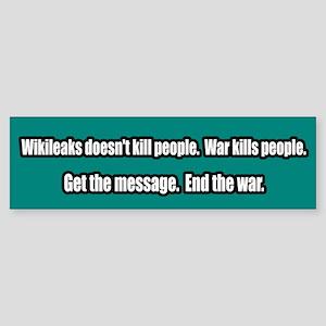 War NOT WikiLeaks Kills People Bumper Sticker