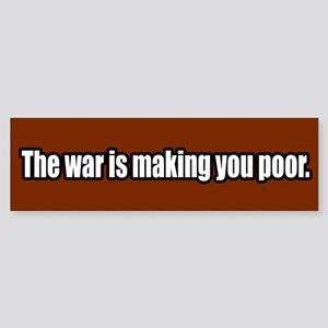 The war is making you poor peace bumper sticker