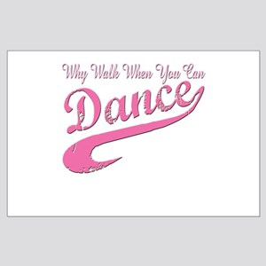 Why walk when you can Dance Q Large Poster