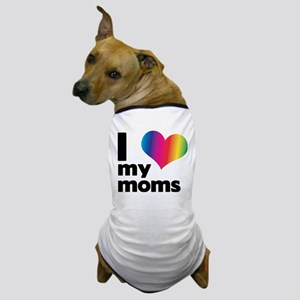 I love my moms Dog T-Shirt