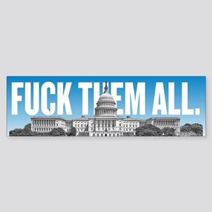 F Them All Congressional Sticker (Bumper)