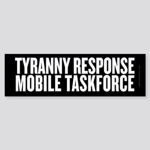Tyranny Response Taskforce Sticker (Bumper)