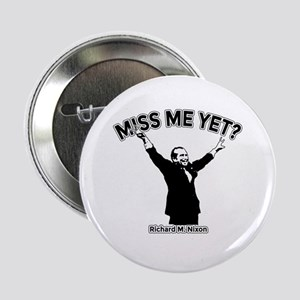 "NIXON MISS ME YET 2.25"" Button"