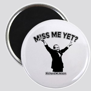 NIXON MISS ME YET Magnet