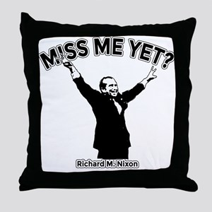 NIXON MISS ME YET Throw Pillow