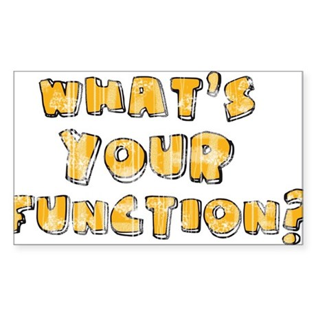 Whats Your Function Orange on Sticker (Rectangle)