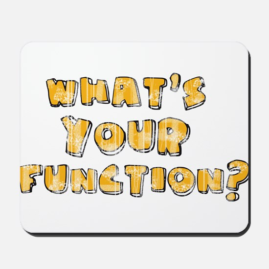 Whats Your Function Orange on Mousepad
