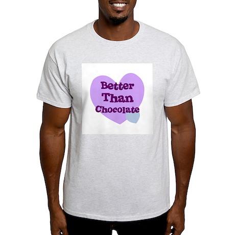 Better Than Chocolate Ash Grey T-Shirt