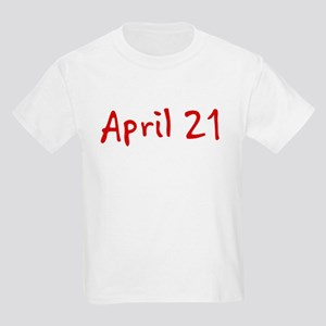 """April 21"" printed on a Kids Light T-Shirt"