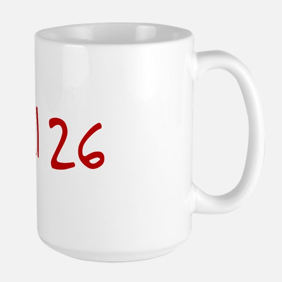 """April 26"" printed on a Large Mug"