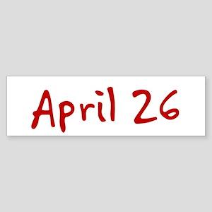 """April 26"" printed on a Sticker (Bumper)"