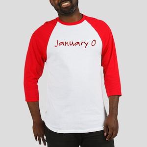 """""""January 0"""" printed on a Baseball Jersey"""