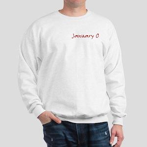 """January 0"" printed on a Sweatshirt"