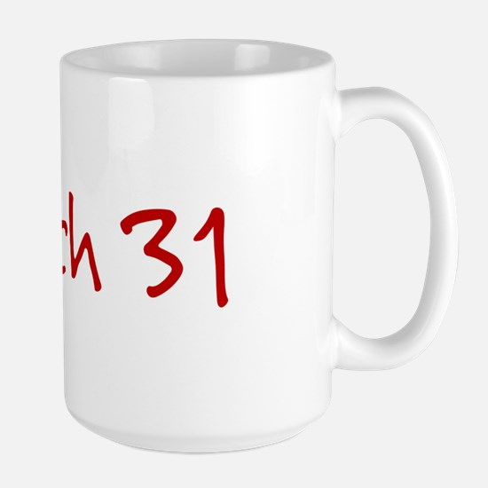 """March 31"" printed on a Large Mug"