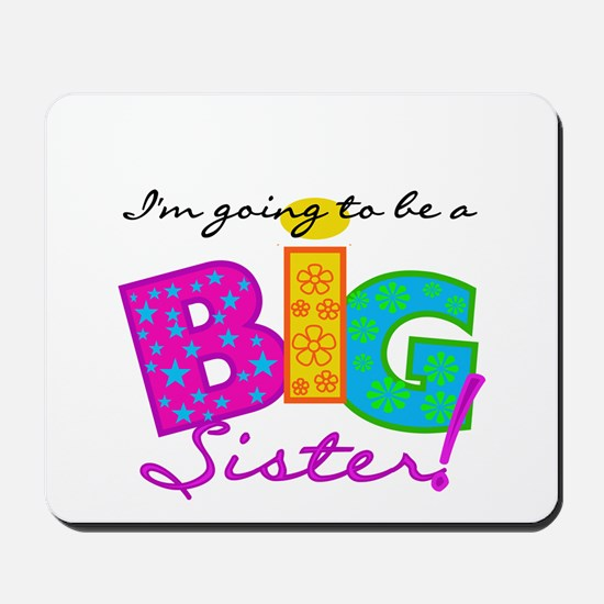 Going to be a Big Sister Mousepad