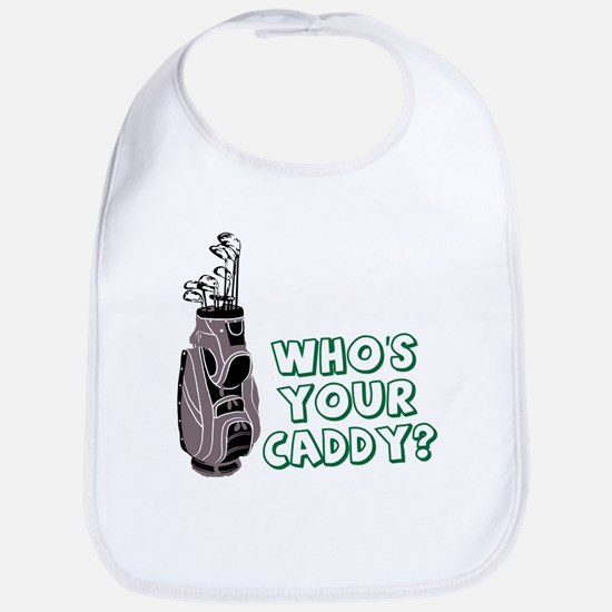 Who's Your Caddy? Bib