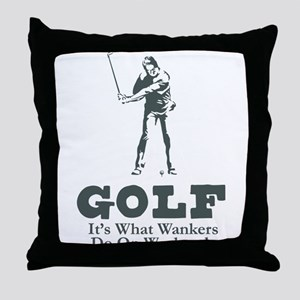 What Wankers Do On Weekends Throw Pillow