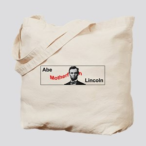 Abe Motherf***in Lincoln Tote Bag
