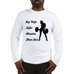 My Wife Lifts more than you Long Sleeve T-Shirt