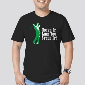 Drive It Like You Stole It! Men's Fitted T-Shirt (