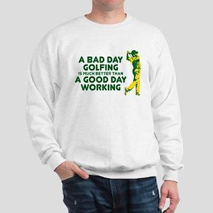 A Bad Day Golfing Sweatshirt