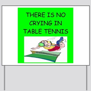 table tennis gifts Yard Sign