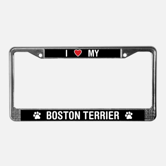 I Love My Boston Terrier License Plate Frame