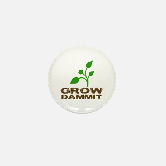 Grow Dammit Mini Button