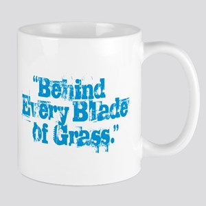 Behind Every Blade of Grass Mugs