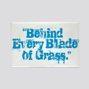 Behind Every Blade of Grass Magnets