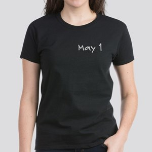 """May 1"" printed on a Women's Dark T-Shirt"