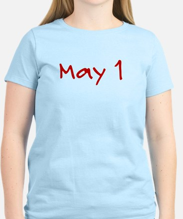 """May 1"" printed on a Women's Light T-Shirt"