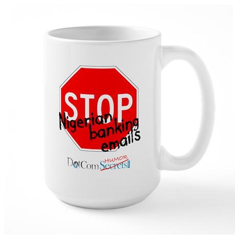 Stop Nigerian Banking Emails Large Mug