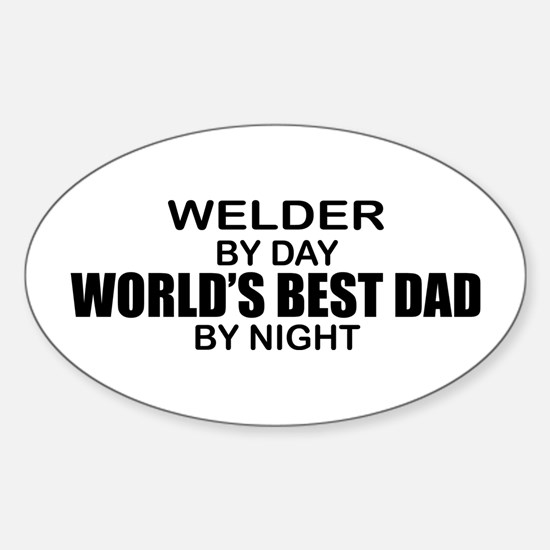 World's Best Dad - Welder Sticker (Oval)