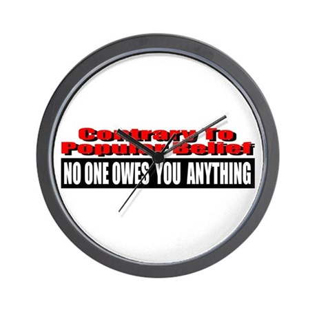 No One Owes You Anything Wall Clock